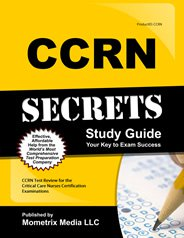 CCRN -Critical Care Nursing Exam Study Guide